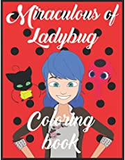 miraculous of ladybug: Miraculous of Ladybug: coloring book for kids and adults , A Great Gift For Kids All Ages and adults, Best Gift Idea For Birthday, New Year, (8,5 x 11 inch ) 44 Pages)