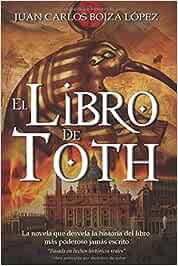 El Libro de Toth: La novela que desvela la historia del