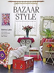 Bazaar Style - Decorating with market and vintage finds