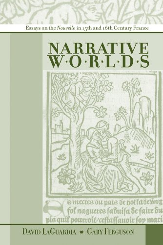 Narrative Worlds: Essays on the Nouvelle In Fifteenth- And Sixteenth- Century France (MEDIEVAL AND RENAISSANCE TEXTS & STUDIES)