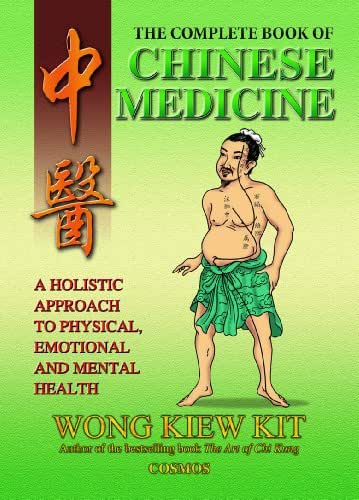 The Complete Book of Chinese Medicine: A holistic Approach to Physical, Emotional and Mental Health
