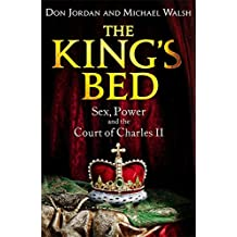 The King's Bed: Sex, Power and the Court of Charles II