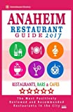 Anaheim Restaurant Guide 2017: Best Rated Restaurants in Anaheim, California - 500 Restaurants, Bars and Cafés recommended for Visitors, 2017