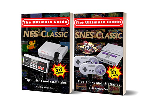 SNES & NES Classic: The Ultimate Guide To The NES & SNES Classic Editions: Tips, Tricks And Strategies To All 51 Games! (English Edition)