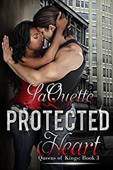Protected Heart (Queens of Kings Book 3) by [LaQuette]