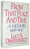 img - for From That Place and Time: A Memoir, 1938-1947 book / textbook / text book