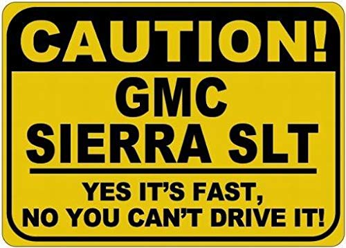 LoMall Personalized Parking Signs GMC Sierra SLT Caution Its Fast Tin Caution Sign Retro Wall Decor 12x16 (Gmc Sign Sierra)
