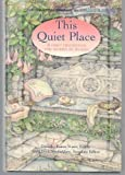 This Quiet Place, Dorothy Eaton Watts and Ardis D. Stenbakken, 0828013462
