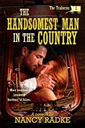 The Handsomest Man in the Country, #1 The Traherns (The Trahern Western Pioneer Series)