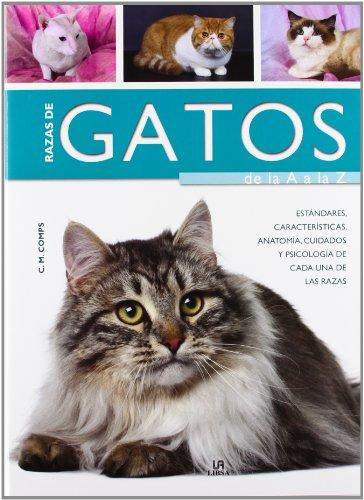 Descargar Libro Razas De Gatos De La A A La Z: Características, Estándares, Anatomía, Cuidados Y Psicología De Cada Una De Las Razas C. M. Comps