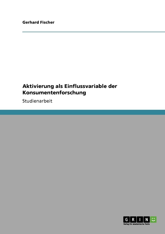 Download Aktivierung als Einflussvariable der Konsumentenforschung (German Edition) pdf