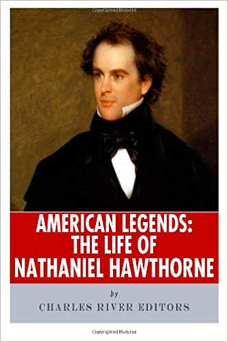American Legends: The Life of Nathaniel Hawthorne