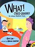 img - for What! Cried Granny (Picture Puffins) by Kate Lum (2002-05-13) book / textbook / text book