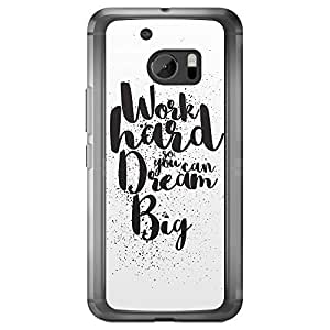 Loud Universe HTC M10 Inspiration Work Hard So You Can Dream Big Printed Transparent Edge Case - White
