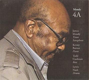 James Moody, Lewis Nash, Todd Coolman, Kenny Barron - Moody 4a - Amazon.com  Music