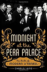 Midnight at the Pera Palace - The Birth of Modern Istanbul