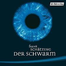 Der Schwarm Hörspiel von Frank Schätzing Gesprochen von: Frank Schätzing, Manfred Zapatka, Joachim Kerzel, Ulrike C. Tscharre