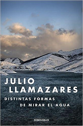 Distintas formas de mirar el agua (Best Seller): Amazon.es: Llamazares, Julio: Libros