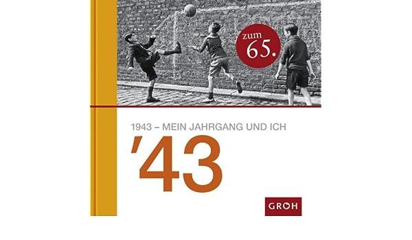 1943 MEIN JAHRGANG UND ICH 43: LIEB, GROH: 9783890087177: Amazon.com: Books