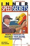Inner Speed Secrets, Ross Bentley and Ronn Langford, 0760308349
