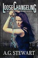 Loose Changeling: A Changeling Wars Novel (Volume 1) Paperback