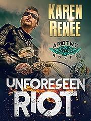 Unforeseen Riot: A Riot MC Novel