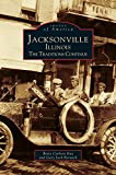 img - for Jacksonville, Illinois: The Traditions Continue book / textbook / text book