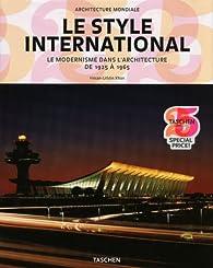 Le style international : Le modernisme dans l'architecture de 1925 à 1965 par Hasan-Uddin Khan