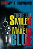 There Are Smiles That Make Us Blue, Barry Hawkins, 0595303676
