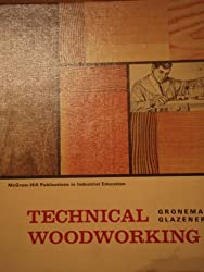 Technical Woodworking (McGraw-Hill Publications in Industrial Education)