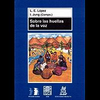 Sobre las huellas de la voz (Spanish Edition)