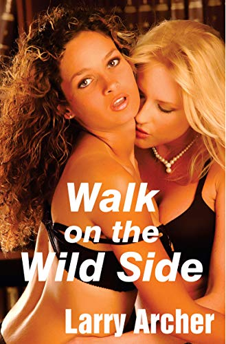 Walk On The Wild Side Bored Cheating Housewives Discover Swinging Foxy And Larry Book 20