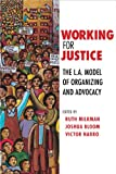 Working for Justice: The L.A. Model of Organizing and Advocacy