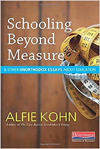 How To Write An Essay In High School Schooling Beyond Measure And Other Unorthodox Essays About Education Alfie  Kohn  Amazoncom Books Essay About High School also My School Essay In English Schooling Beyond Measure And Other Unorthodox Essays About Education  The Benefits Of Learning English Essay