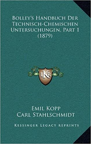 Book Bolley's Handbuch Der Technisch-Chemischen Untersuchungen, Part 1 (1879)