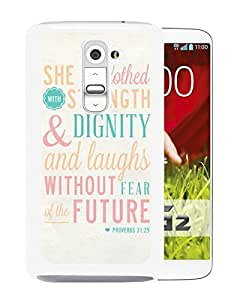 Unique Designed Skin Case For LG G2 With Bible Quote Proverbs 31 25 She is clothed in strength and dignity and she laughts without fear of the futur White Phone Case