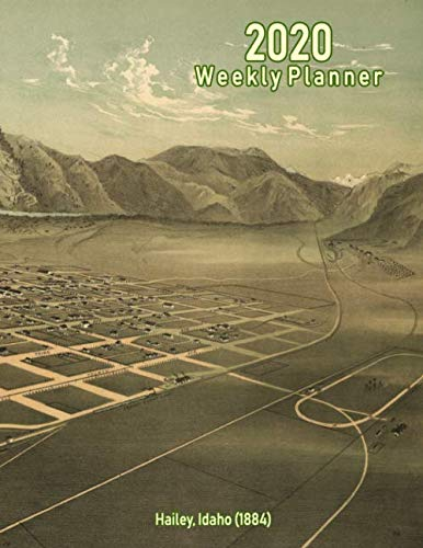 Ca Panoramic Map - 2020 Weekly Planner: Hailey, Idaho (1884): Vintage Panoramic Map Cover