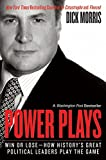 Power Plays: Win or Lose--How History's Great Political Leaders Play the Game