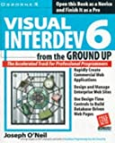 Visual Interdev 6 from the Ground Up by O'Neil, Joseph (1998) Paperback