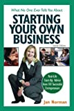 img - for What No One Ever Tells You about Starting Your Own Business: Real-Life Start-Up Advice from 101 Successful Entrepreneurs [Paperback] book / textbook / text book