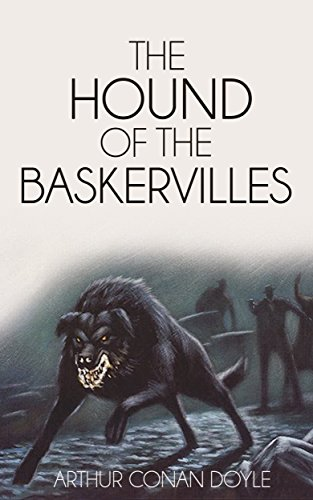 The Hound of the Baskervilles (Illustrated) (The Sherlock Holmes Collection Book 8)