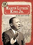 Martin Luther King Jr. in His Own Words, Ryan Nagelhout, 1482401479