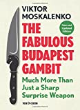 The Fabulous Budapest Gambit: Much More Than Just A Sharp Surprise Weapon-Viktor Moskalenko