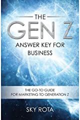 The Gen Z Answer Key for Business: The Go-To Guide for Marketing to Generation Z Paperback