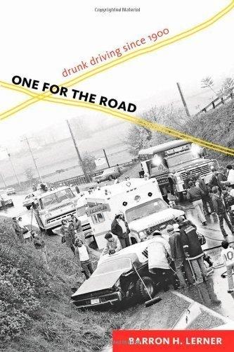 Download Barron H. Lerner'sOne for the Road: Drunk Driving since 1900 [Hardcover]2011 ebook