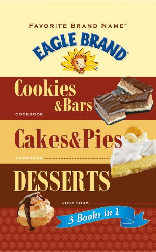 Favorite Brand Name Eagle Brand: 3 books in 1: Cookies & Bars, Cakes & Pies, Desserts