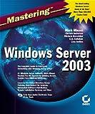 Mastering Windows Server 2003, Mark Minasi and Christa Anderson, 0782141307