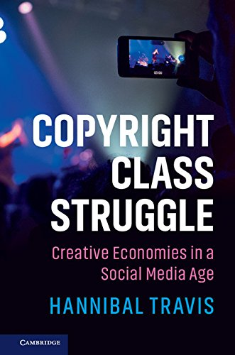 Copyright Class Struggle: Creative Economies in a Social Media Age