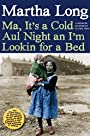 Ma, It's a Cold Aul Night an I'm Lookin for a Bed: A Memoir of Dublin in the 1960s (Memoirs of Dublin)
