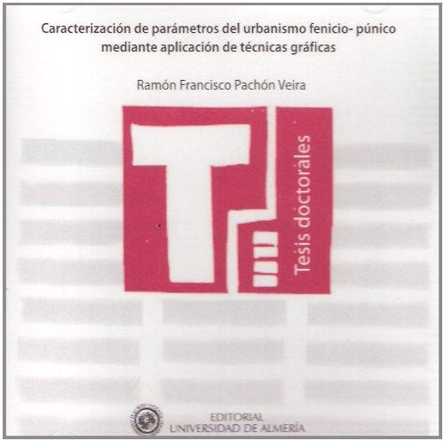 Descargar Libro Caracterización De Parámetros Del Urbanismo Fenicio-púnico Mediante Aplicación De Técnicas Gráficas ) Ramón Francisco Pachón Veira